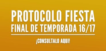 Protocolo Fiesta Final de Temporada 16/17